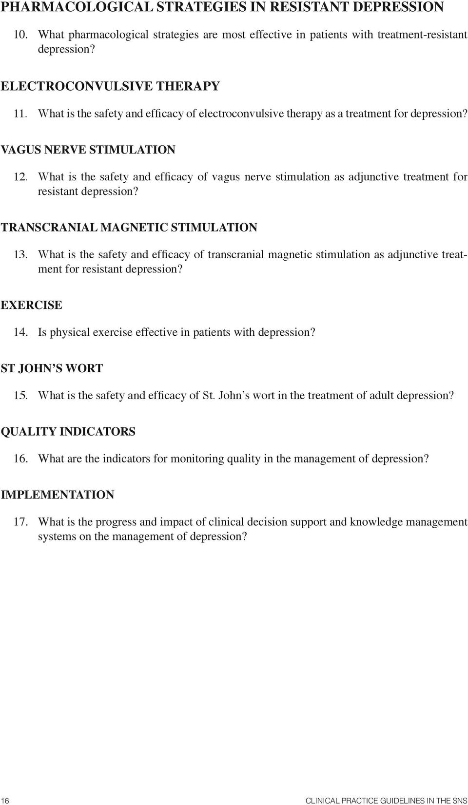 What is the safety and efficacy of vagus nerve stimulation as adjunctive treatment for resistant depression? TRANSCRANIAL MAGNETIC STIMULATION 13.