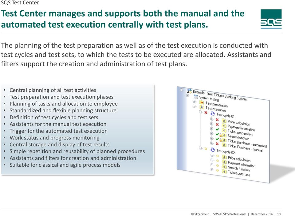 Assistants and filters support the creation and administration of test plans.