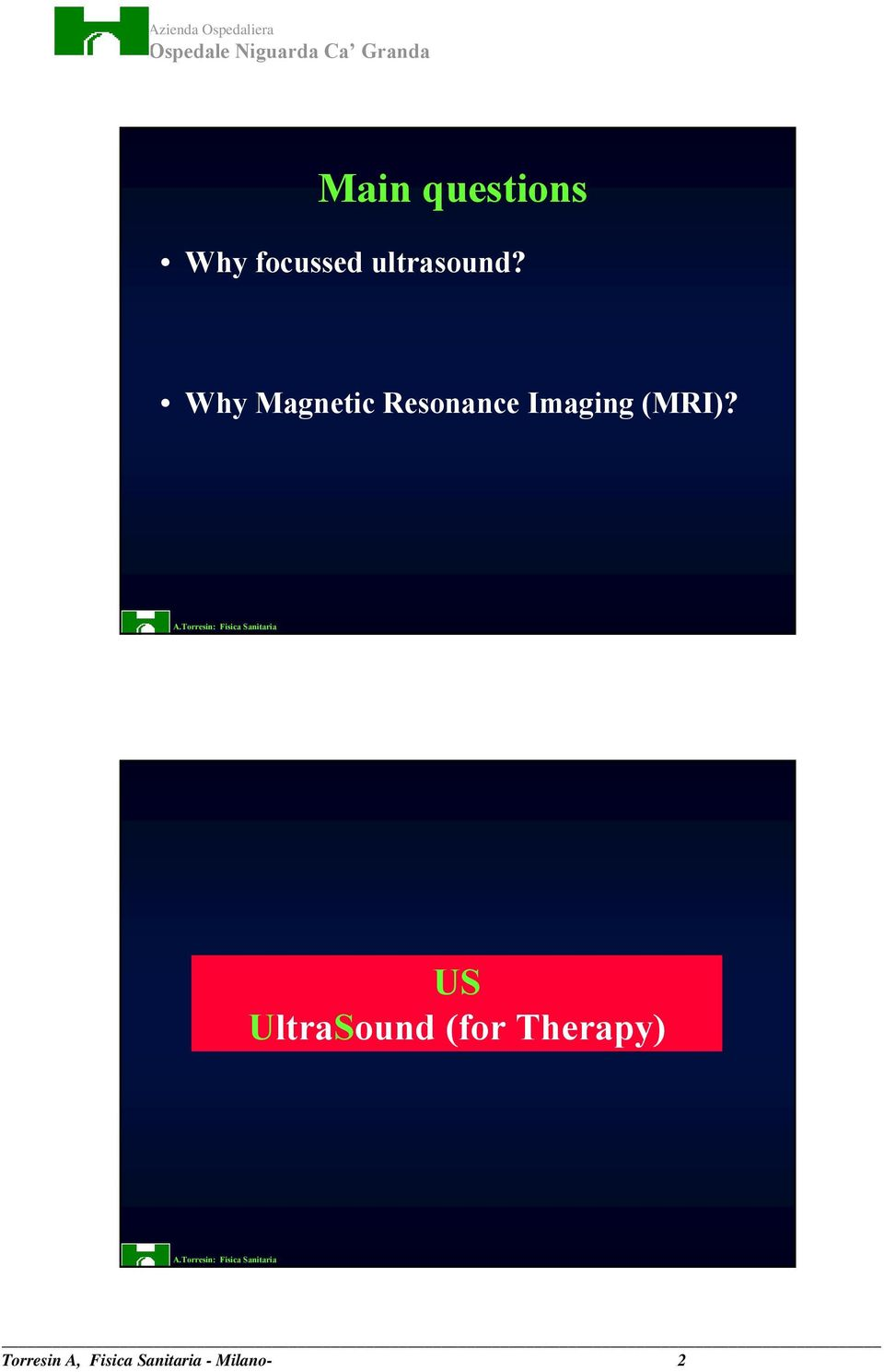 Why Magnetic Resonance Imaging (MRI)?
