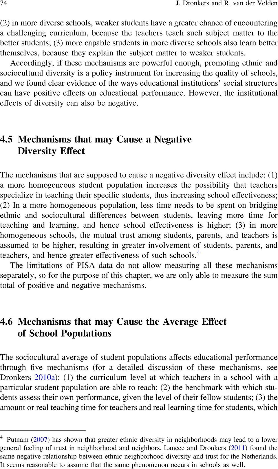 more capable students in more diverse schools also learn better themselves, because they explain the subject matter to weaker students.