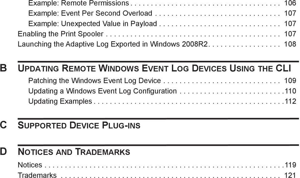 ................. 108 B C D UPDATING REMOTE WINDOWS EVENT LOG DEVICES USING THE CLI Patching the Windows Event Log Device............................. 109 Updating a Windows Event Log Configuration.