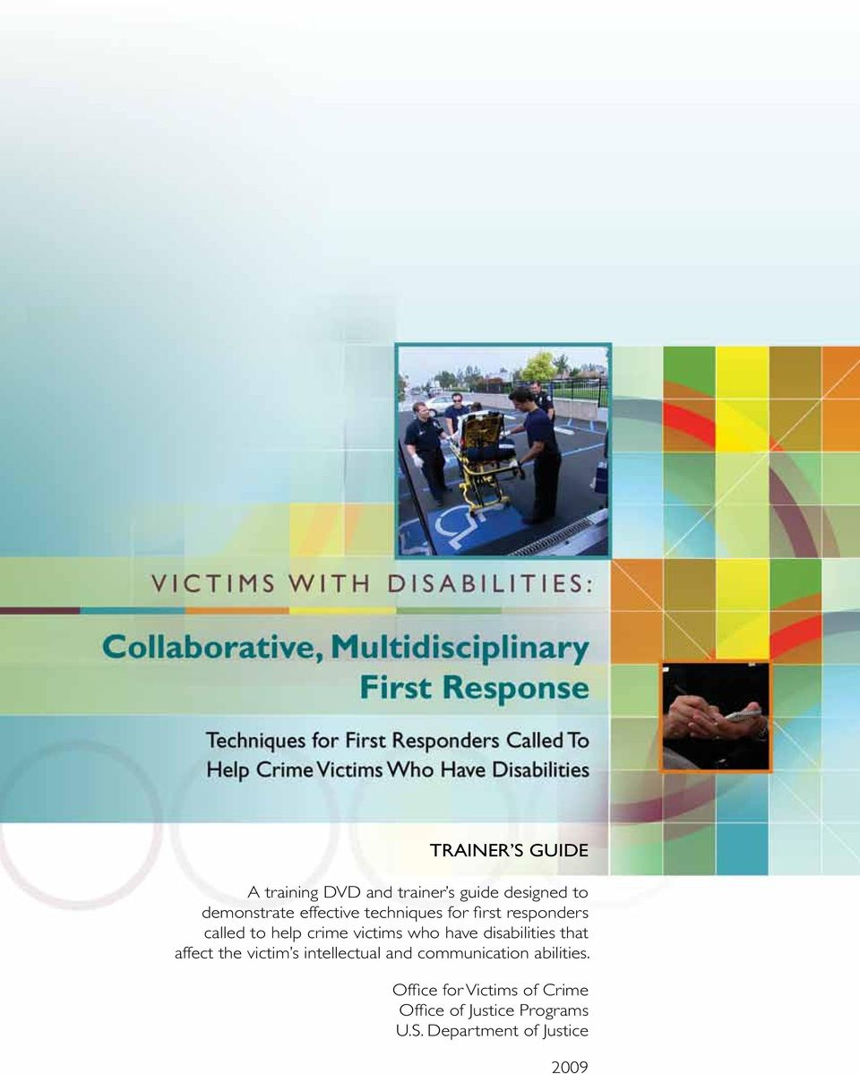 disabilities that affect the victim s intellectual and communication abilities.