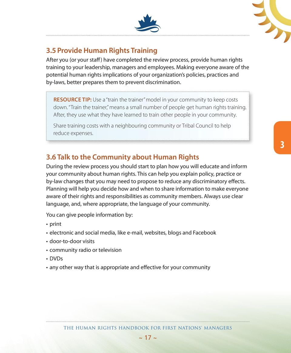 Resource tip: Use a train the trainer model in your community to keep costs down. Train the trainer, means a small number of people get human rights training.