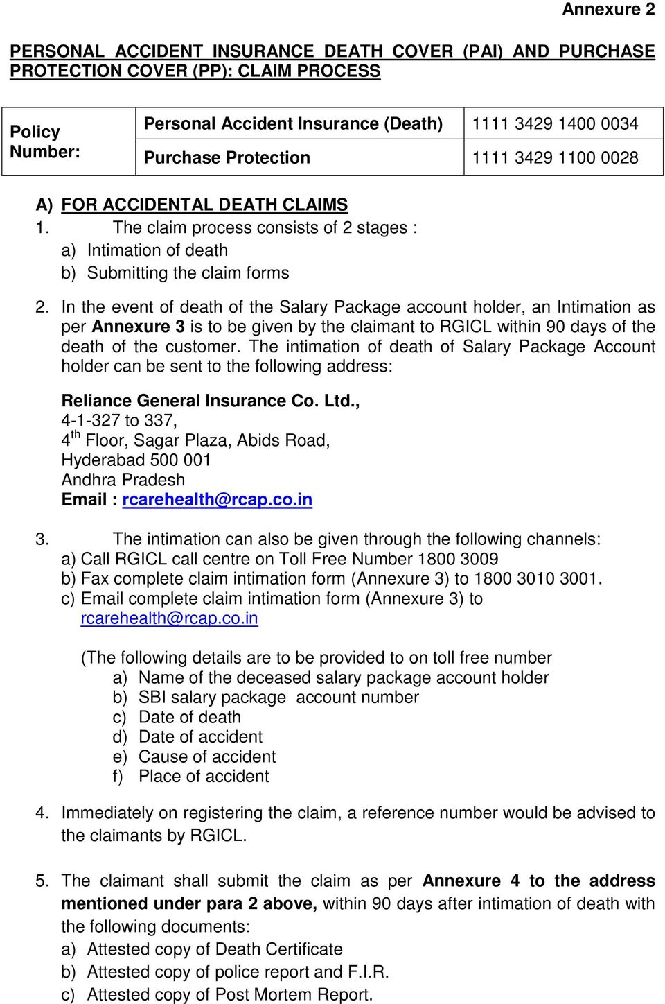 In the event of death of the Salary Package account holder, an Intimation as per Annexure 3 is to be given by the claimant to RGICL within 90 days of the death of the customer.