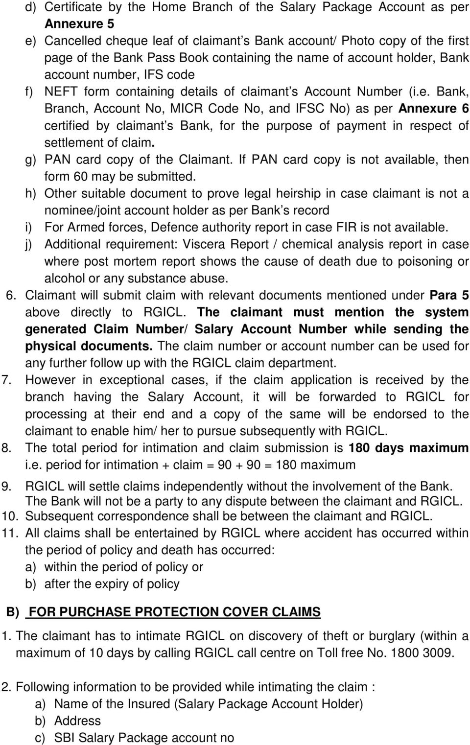 g) PAN card copy of the Claimant. If PAN card copy is not available, then form 60 may be submitted.