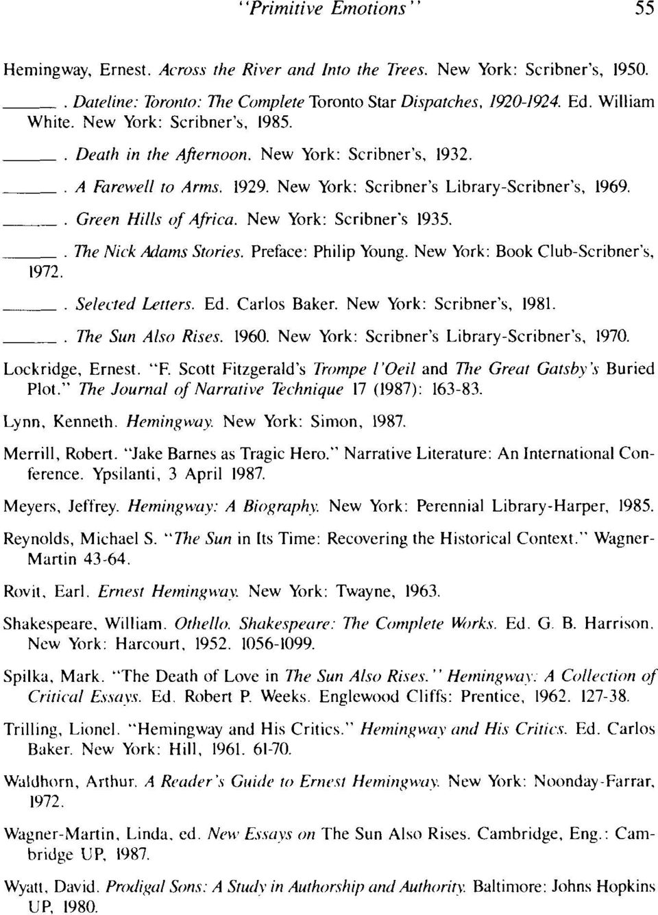 New York: Scribner's 1935. The Nick,&lams Stories. Preface: Philip Young. New York: Book Club-Scribner's, t972. Seletted lztters. Ed. Carlos Baker. New York: Scribner's. 1981.. The Sun Also Rises.