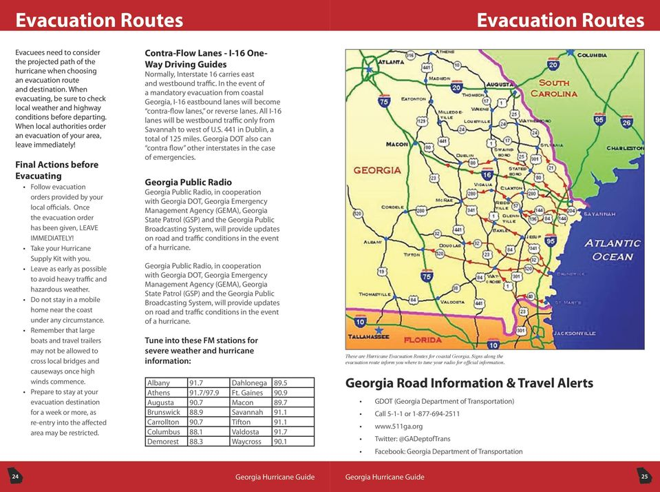 Final Actions before Evacuating Follow evacuation orders provided by your local officials. Once the evacuation order has been given, LEAVE IMMEDIATELY! Take your Hurricane Supply Kit with you.