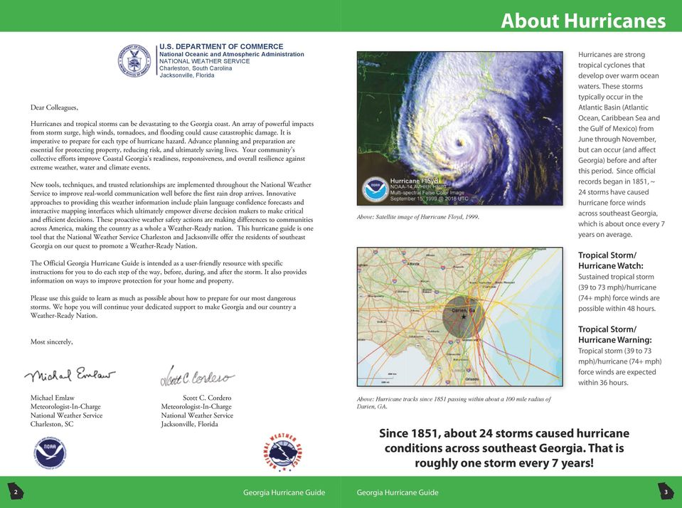 the Georgia coast. An array of powerful impacts from storm surge, high winds, tornadoes, and flooding could cause catastrophic damage. It is imperative to prepare for each type of hurricane hazard.