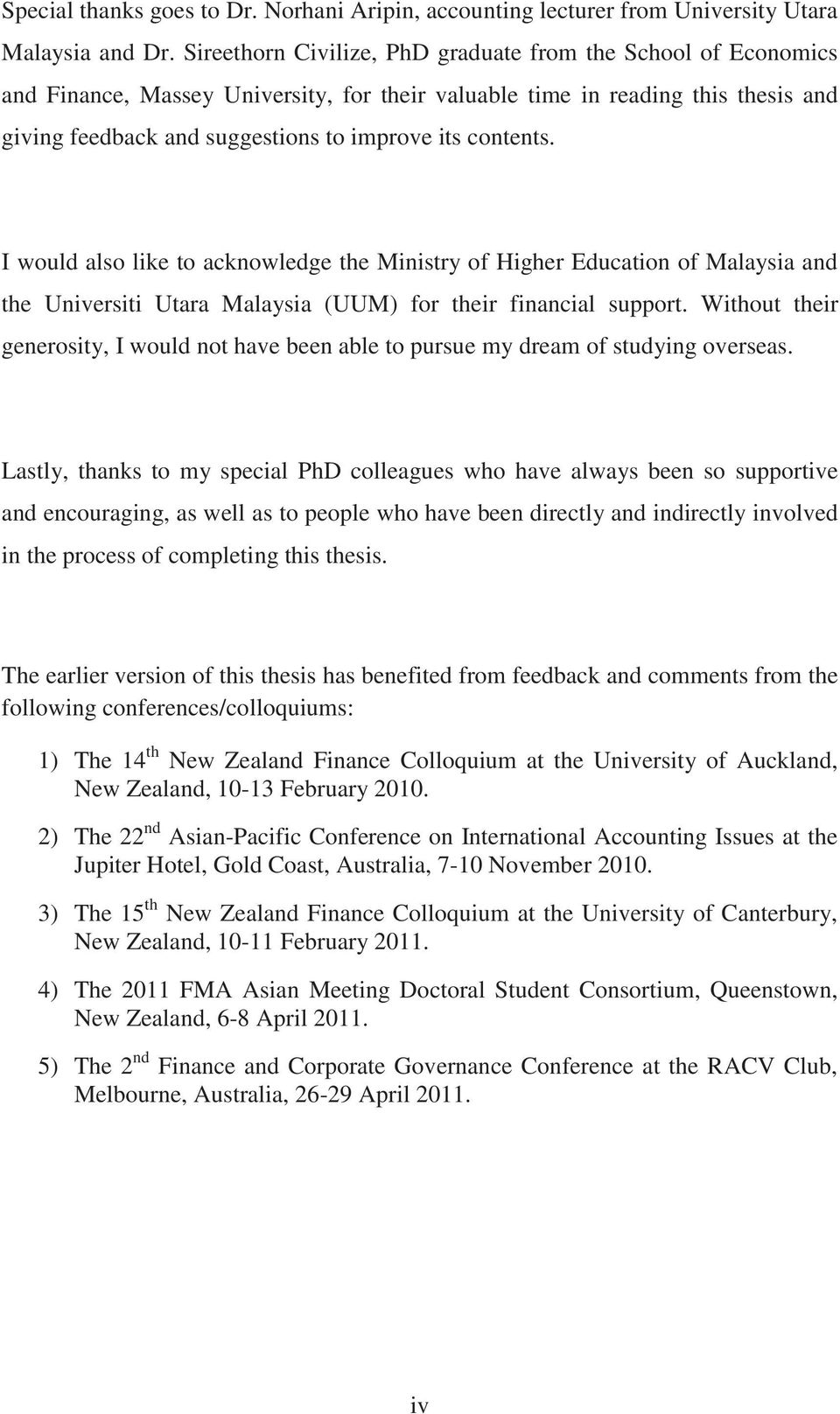 contents. I would also like to acknowledge the Ministry of Higher Education of Malaysia and the Universiti Utara Malaysia (UUM) for their financial support.