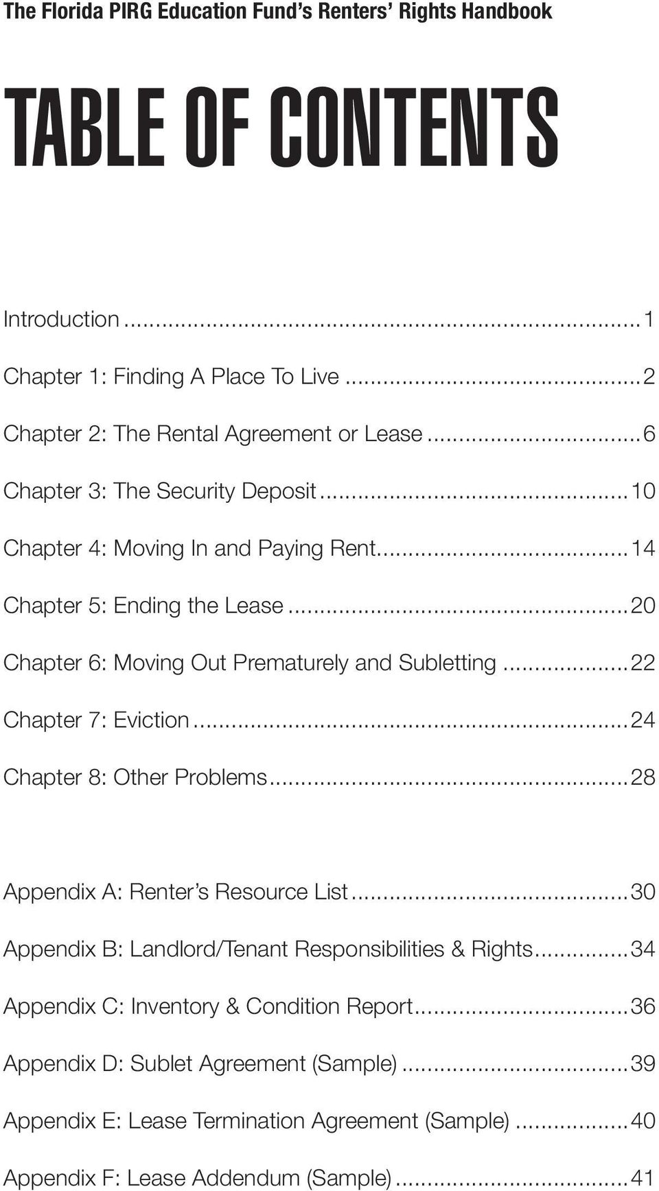 ..22 Chapter 7: Eviction...24 Chapter 8: Other Problems...28 Appendix A: Renter s Resource List...30 Appendix B: Landlord/Tenant Responsibilities & Rights.