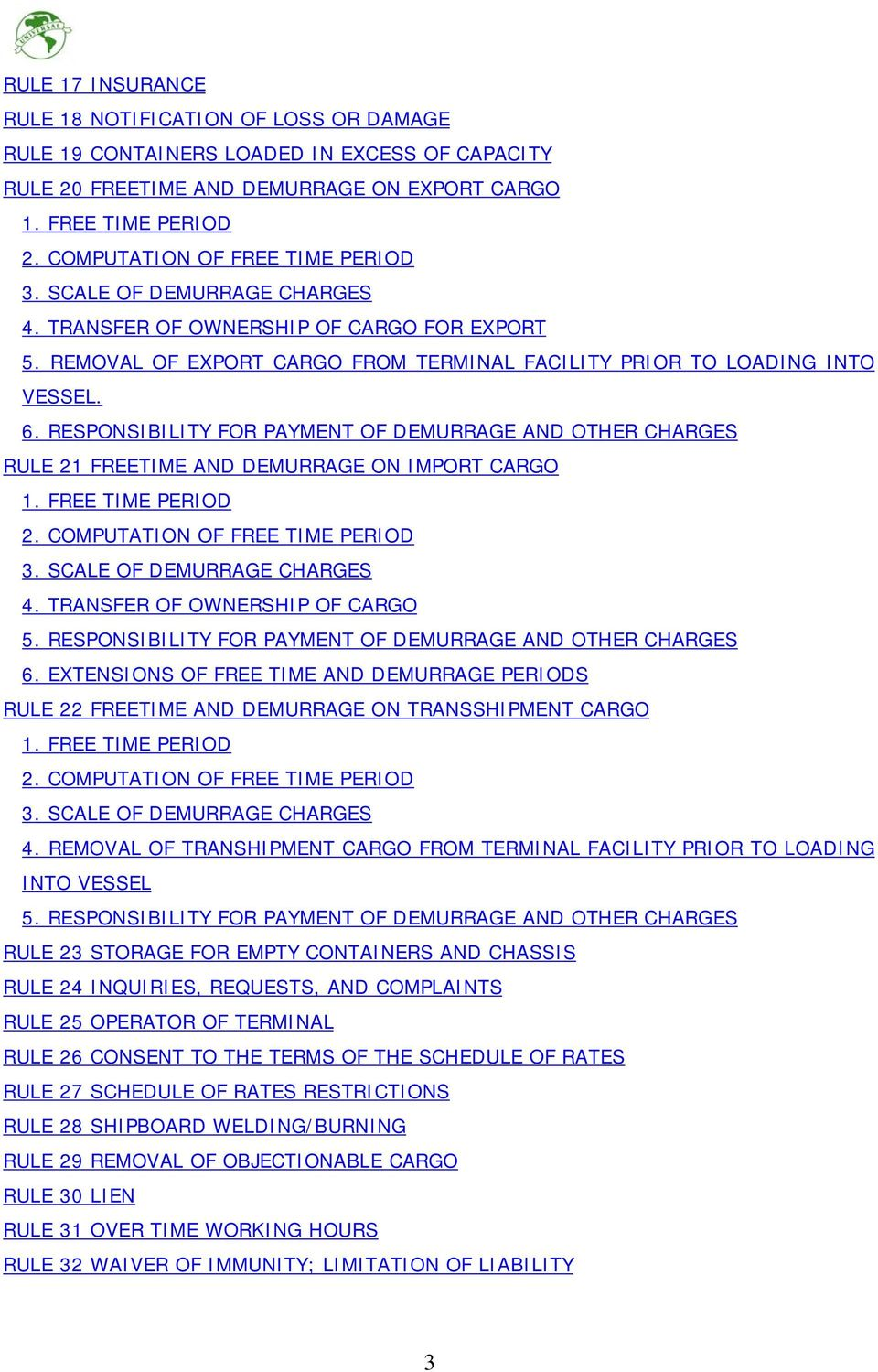 RESPONSIBILITY FOR PAYMENT OF DEMURRAGE AND OTHER CHARGES RULE 21 FREETIME AND DEMURRAGE ON IMPORT CARGO 1. FREE TIME PERIOD 2. COMPUTATION OF FREE TIME PERIOD 3. SCALE OF DEMURRAGE CHARGES 4.