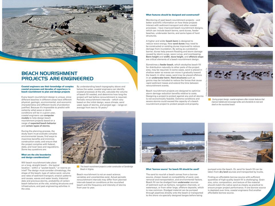 have improved beach nourishment designs, which can include beach berms, sand dunes, feeder beaches, underwater berms, and some types of hard structures.