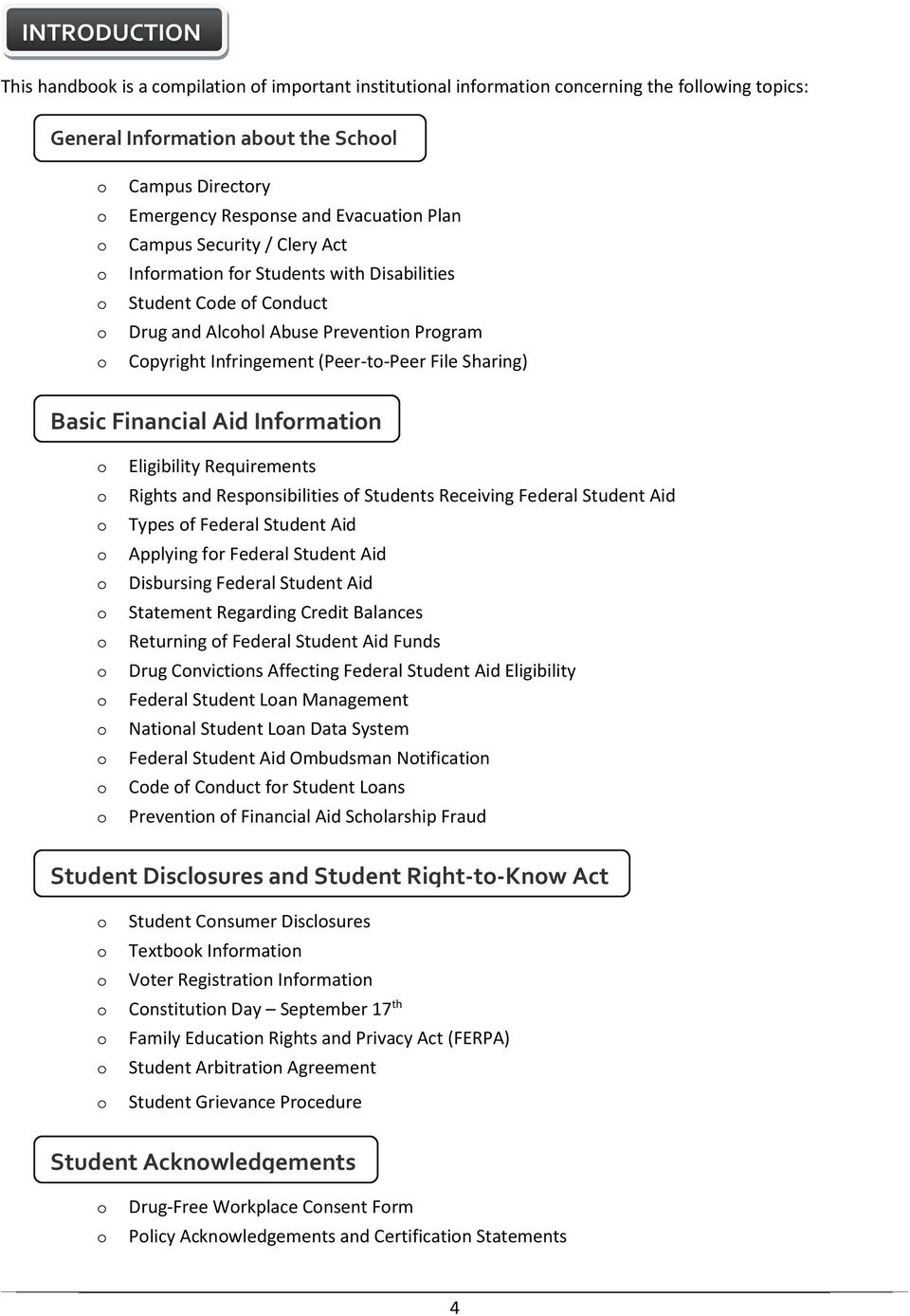 Eligibility Requirements Rights and Respnsibilities f Students Receiving Federal Student Aid Types f Federal Student Aid Applying fr Federal Student Aid Disbursing Federal Student Aid Statement