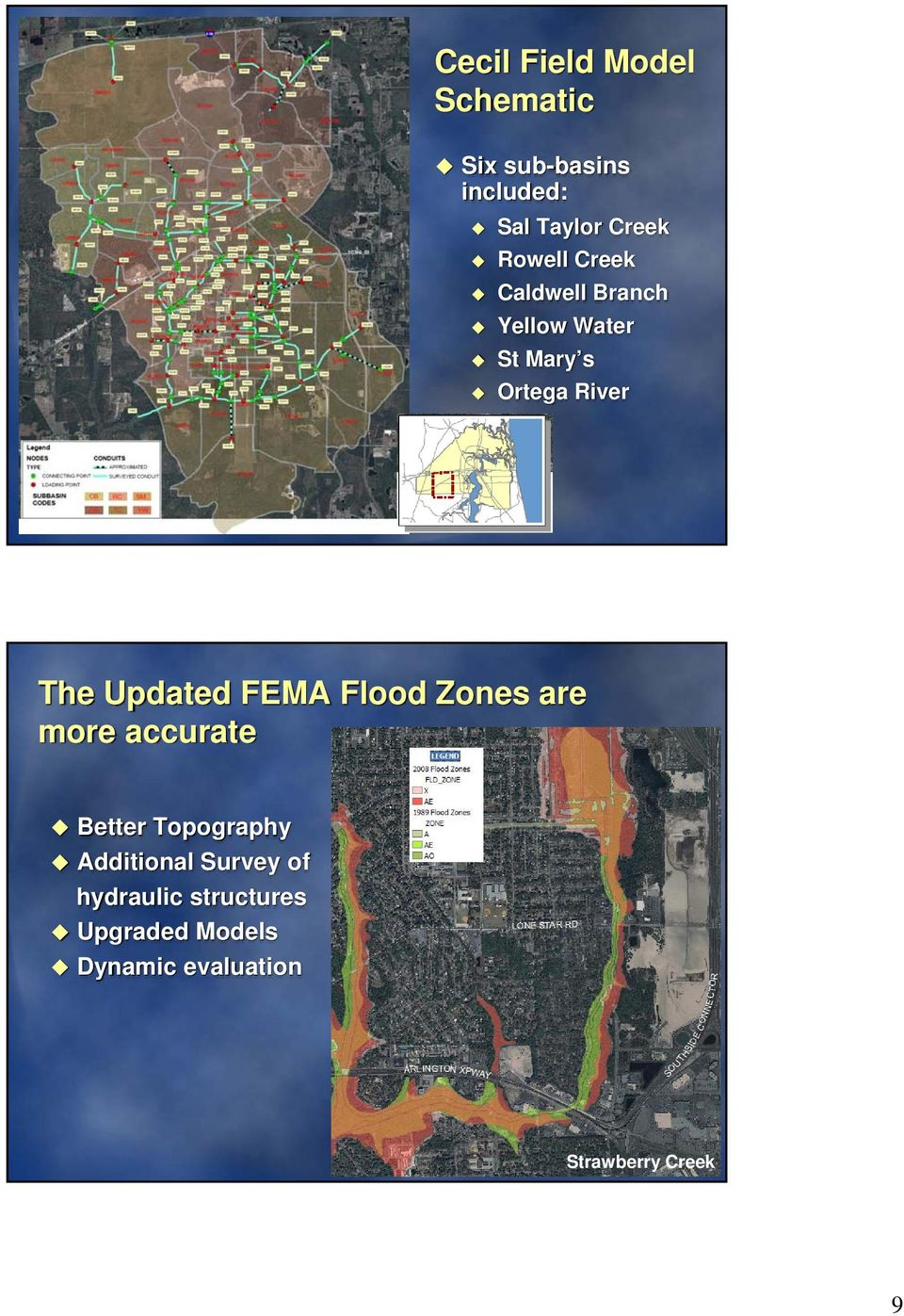 Updated FEMA Flood Zones are more accurate Better Topography Additional