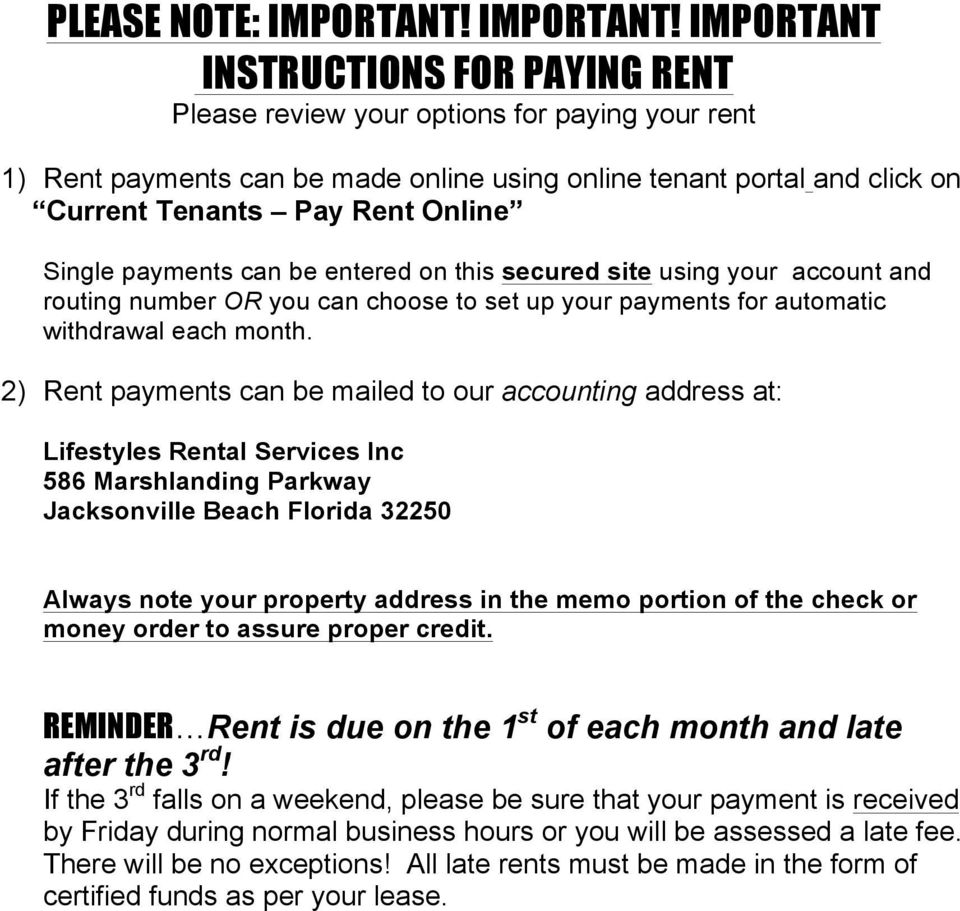 IMPORTANT INSTRUCTIONS FOR PAYING RENT Please review your options for paying your rent 1) Rent payments can be made online using online tenant portal and click on Current Tenants Pay Rent Online
