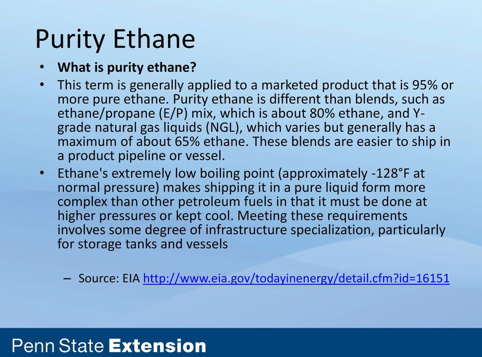 ethane. These blends are easier to ship in a product pipeline or vessel.