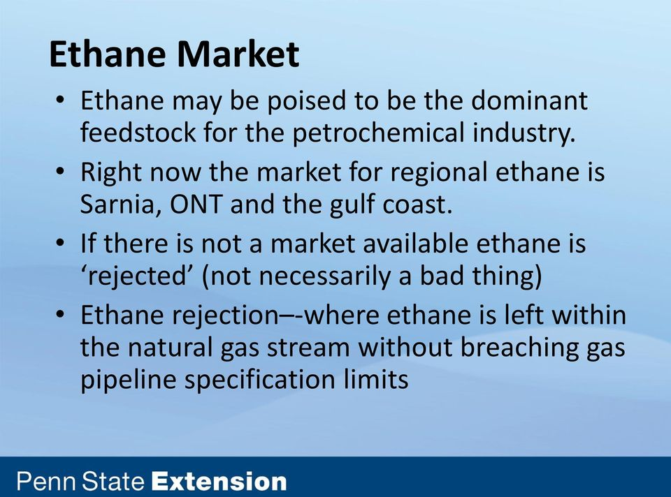 If there is not a market available ethane is rejected (not necessarily a bad thing) Ethane
