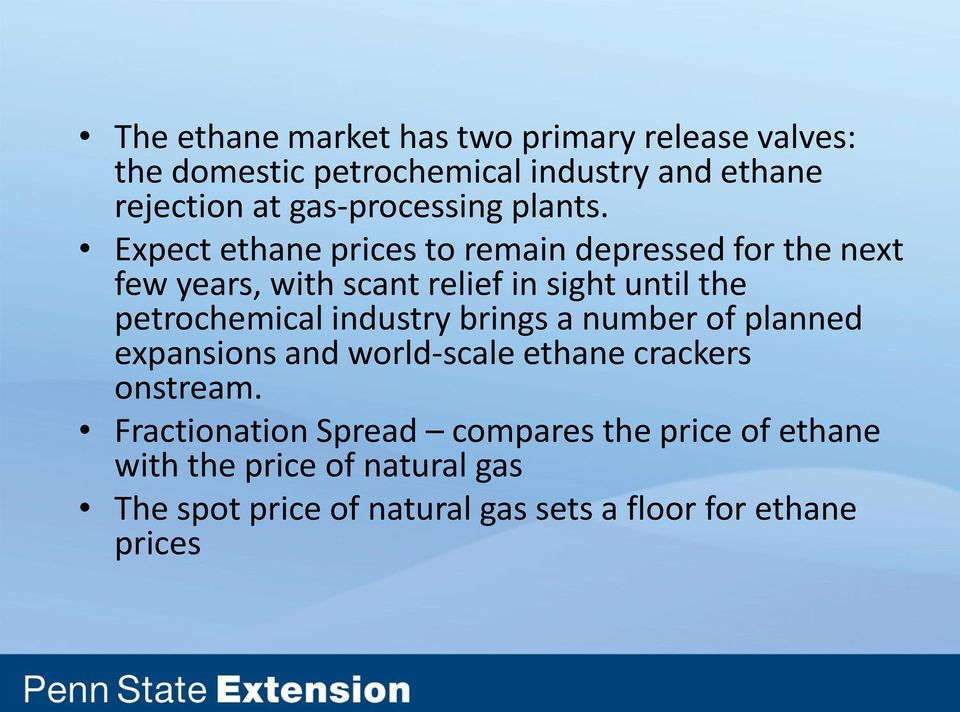 Expect ethane prices to remain depressed for the next few years, with scant relief in sight until the petrochemical