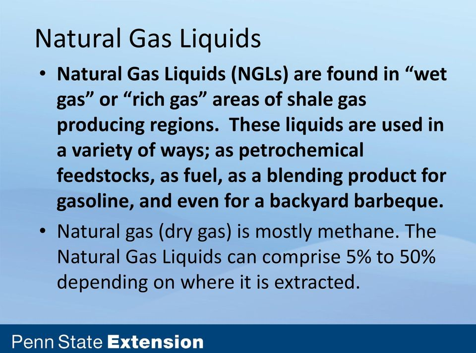 These liquids are used in a variety of ways; as petrochemical feedstocks, as fuel, as a blending