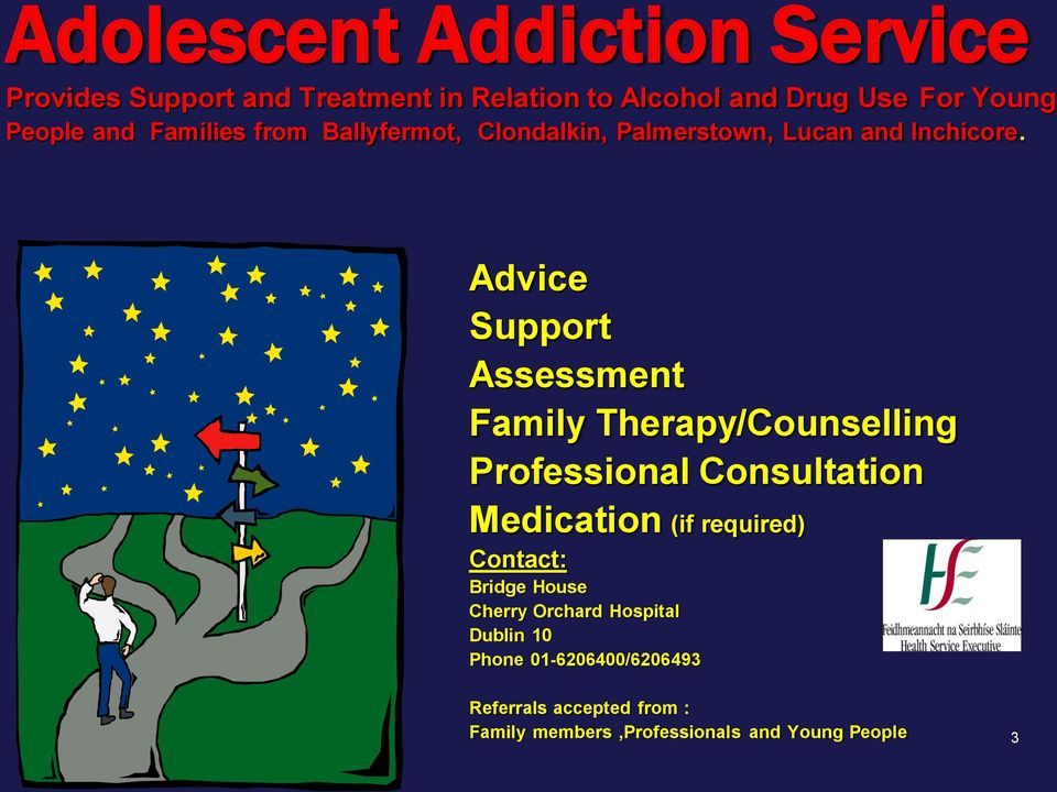 Advice Support Assessment Family Therapy/Counselling Professional Consultation Medication (if required)
