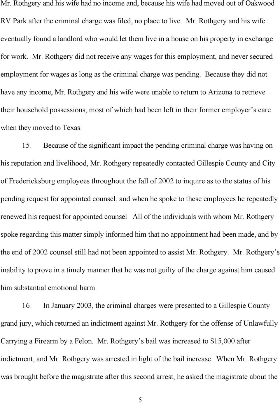 Rothgery did not receive any wages for this employment, and never secured employment for wages as long as the criminal charge was pending. Because they did not have any income, Mr.