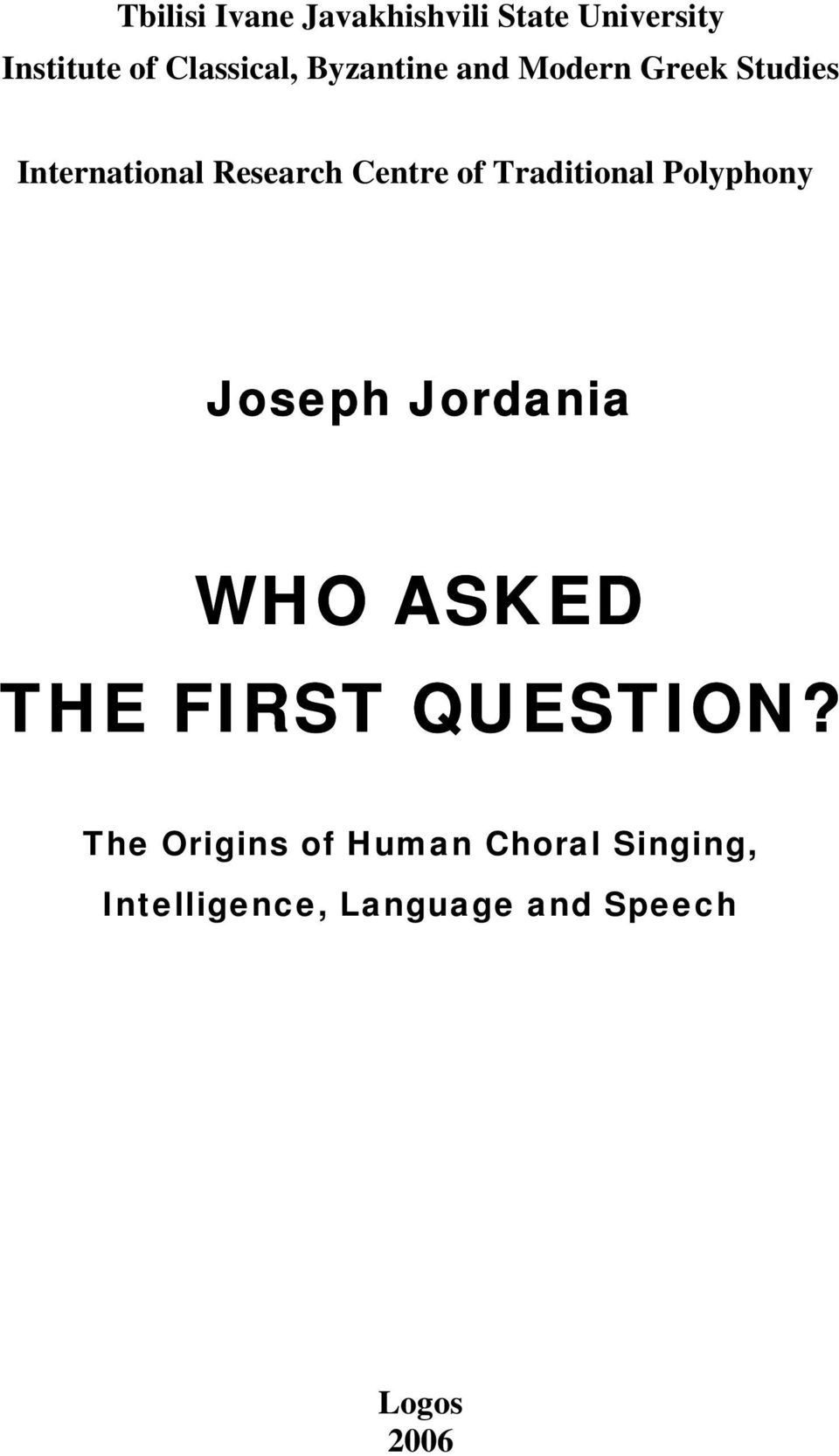 Traditional Polyphony Joseph Jordania WHO ASKED THE FIRST QUESTION?