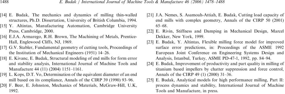 Brown The Machining of Metals Prentice- Hall Englewood Cliffs NJ 969. [7] G.V. Stabler Fundamental geometry of cutting tools Proceedings of the Institution of Mechanical Engineers (95) 4 6. [8] E.