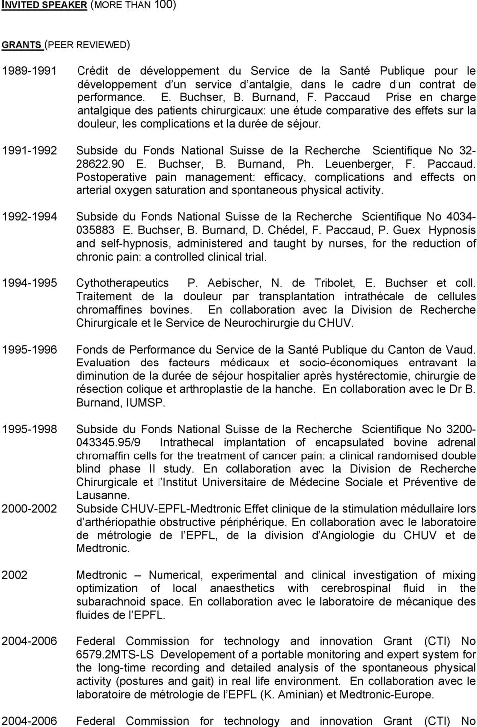 1991-1992 Subside du Fonds National Suisse de la Recherche Scientifique No 32-28622.90 E. Buchser, B. Burnand, Ph. Leuenberger, F. Paccaud.