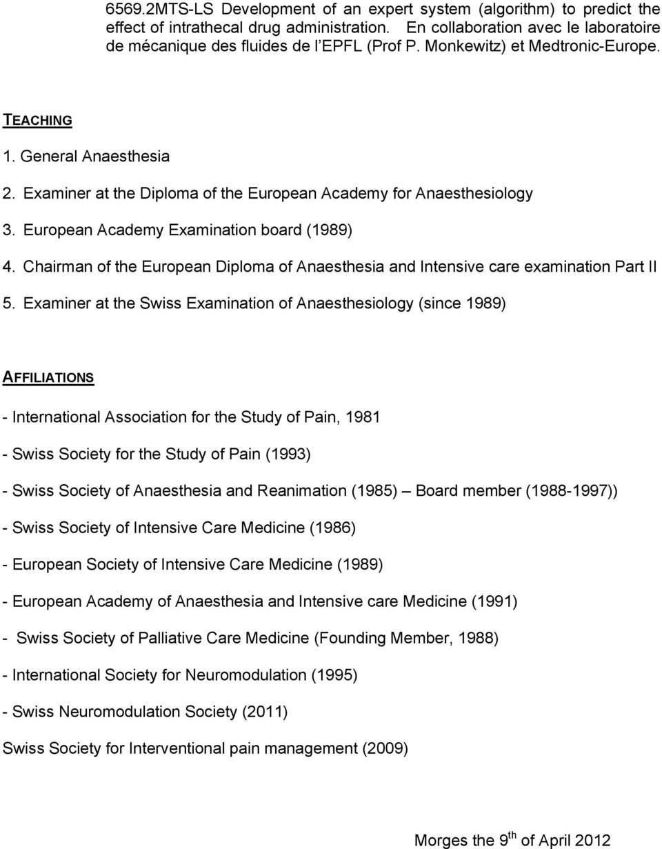 Chairman of the European Diploma of Anaesthesia and Intensive care examination Part II 5.