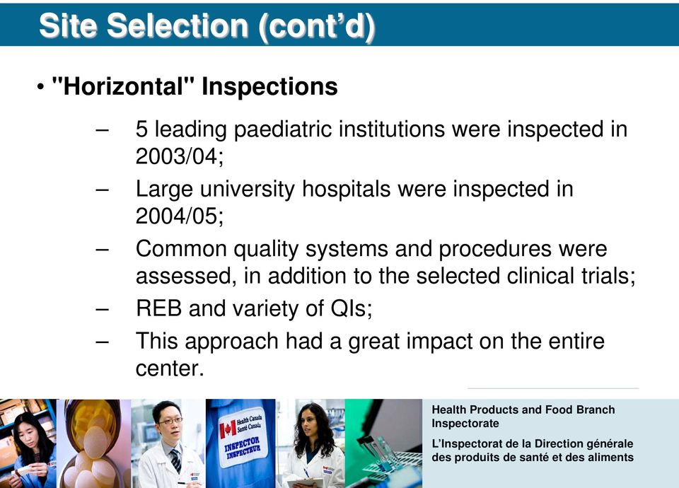 Common quality systems and procedures were assessed, in addition to the selected