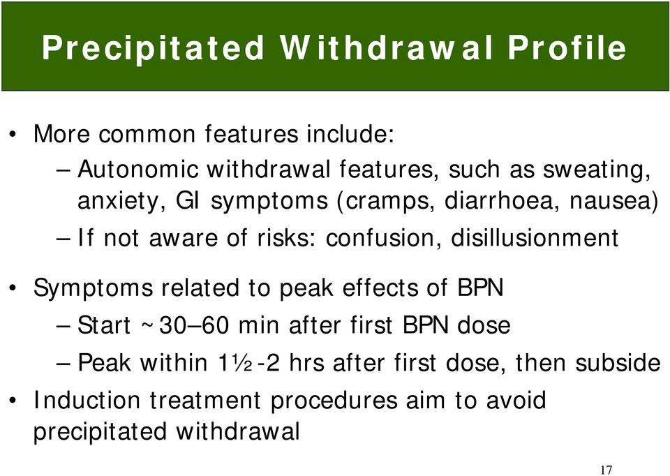 disillusionment Symptoms related to peak effects of BPN Start ~30 60 min after first BPN dose Peak