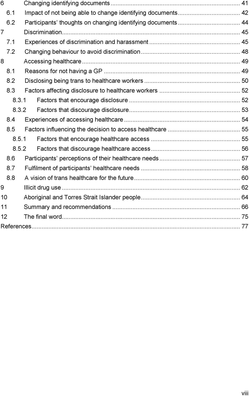 .. 50 8.3 Factors affecting disclosure to healthcare workers... 52 8.3.1 Factors that encourage disclosure... 52 8.3.2 Factors that discourage disclosure... 53 8.4 Experiences of accessing healthcare.