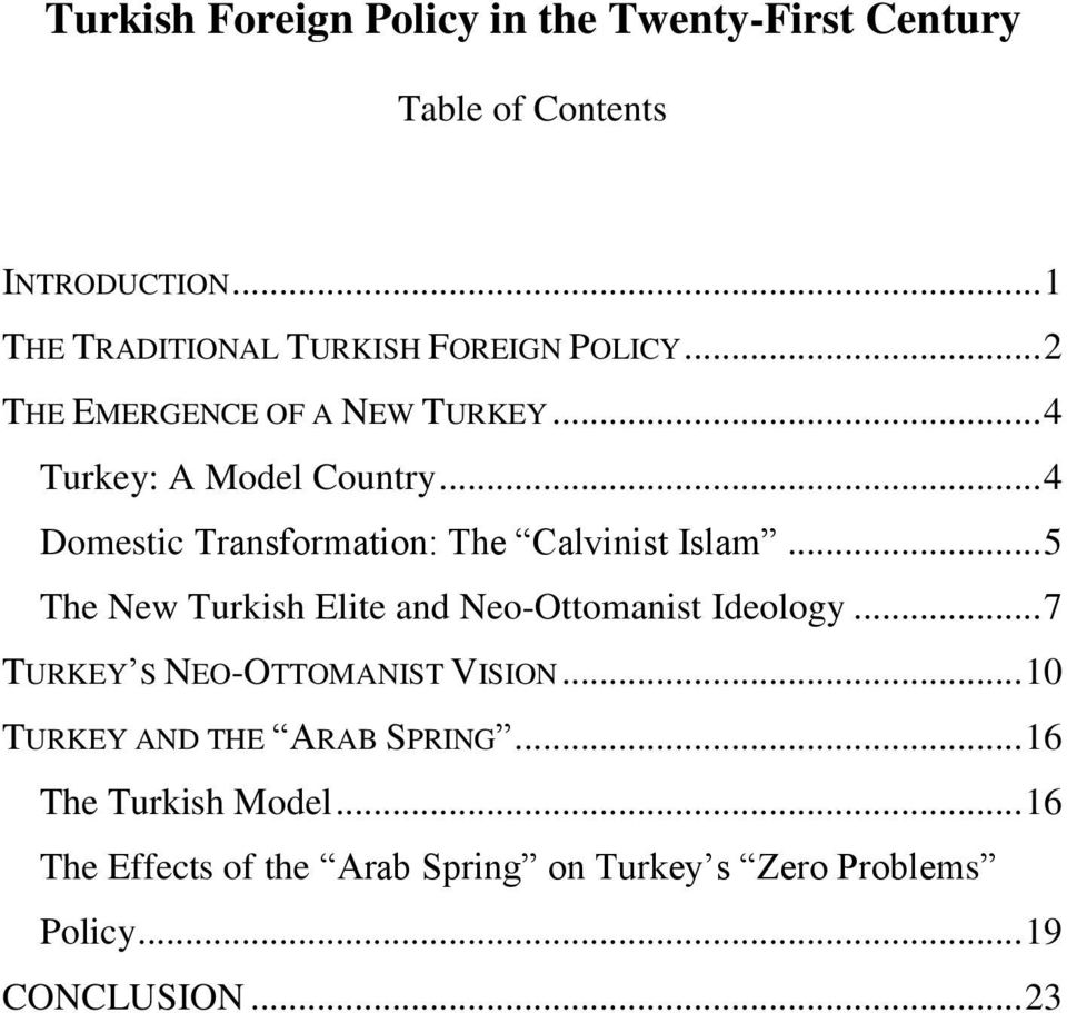 .. 4 Domestic Transformation: The Calvinist Islam... 5 The New Turkish Elite and Neo-Ottomanist Ideology.