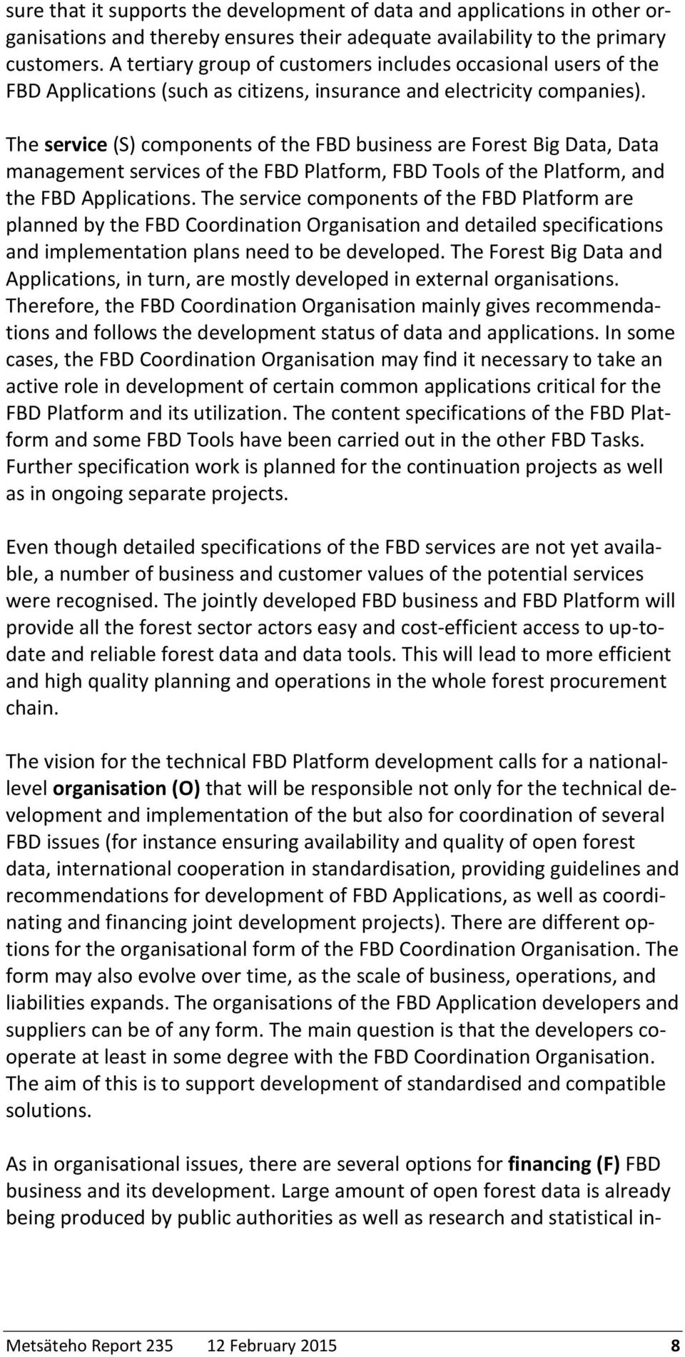 The service (S) components of the FBD business are Forest Big Data, Data management services of the FBD Platform, FBD Tools of the Platform, and the FBD Applications.