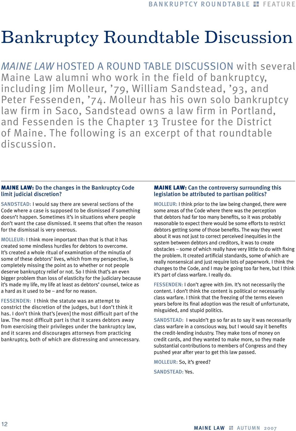 Molleur has his own solo bankruptcy law firm in Saco, Sandstead owns a law firm in Portland, and Fessenden is the Chapter 13 Trustee for the District of Maine.