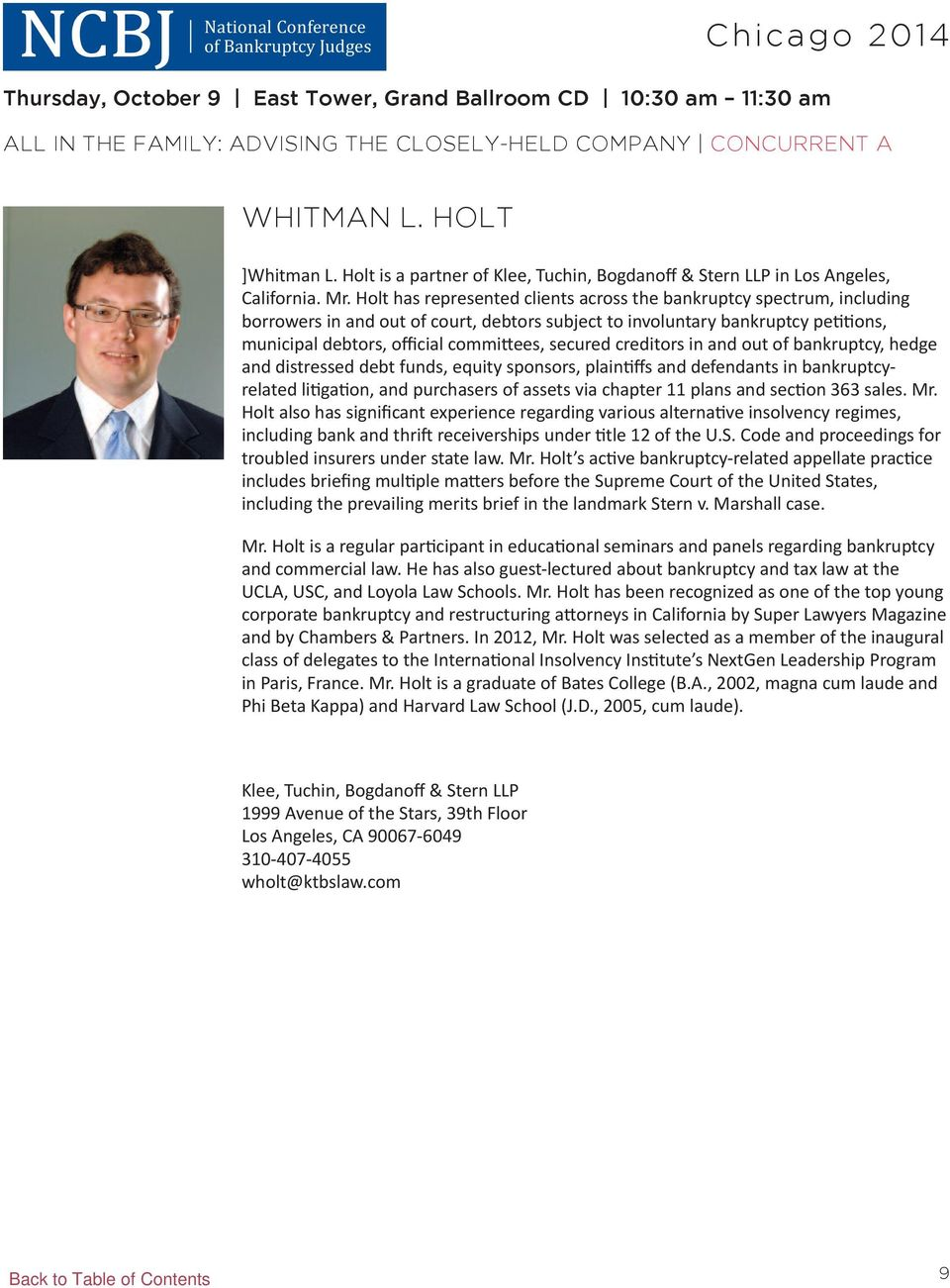 Holt has represented clients across the bankruptcy spectrum, including borrowers in and out of court, debtors subject to involuntary bankruptcy petitions, municipal debtors, official committees,