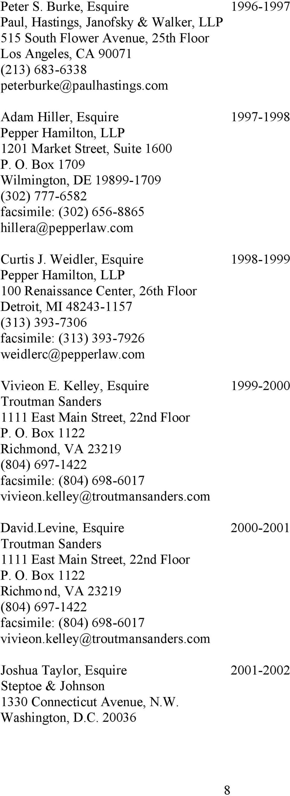 Weidler, Esquire 1998-1999 Pepper Hamilton, LLP 100 Renaissance Center, 26th Floor Detroit, MI 48243-1157 (313) 393-7306 facsimile: (313) 393-7926 weidlerc@pepperlaw.com Vivieon E.