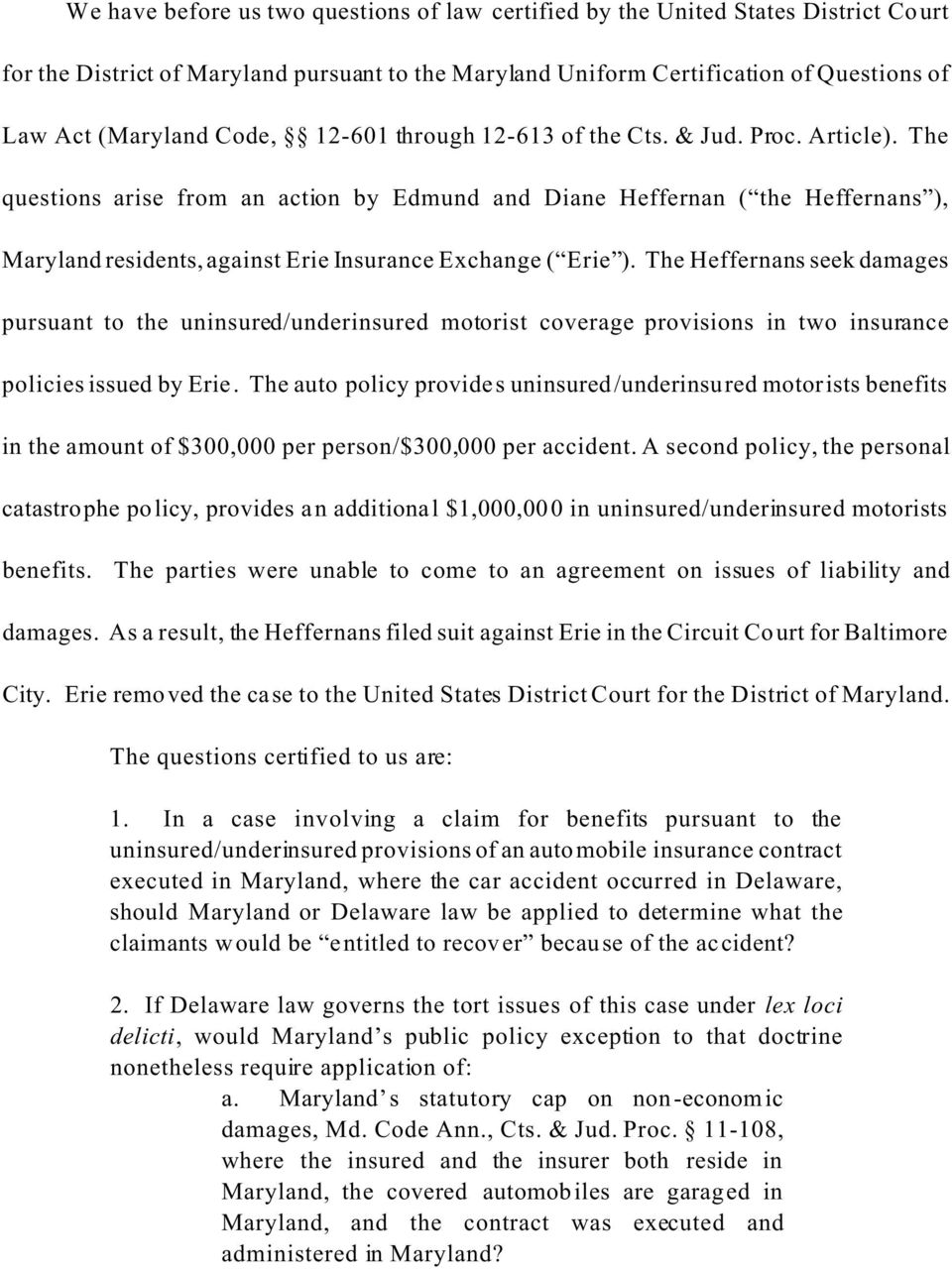 The questions arise from an action by Edmund and Diane Heffernan ( the Heffernans ), Maryland residents, against Erie Insurance Exchange ( Erie ).