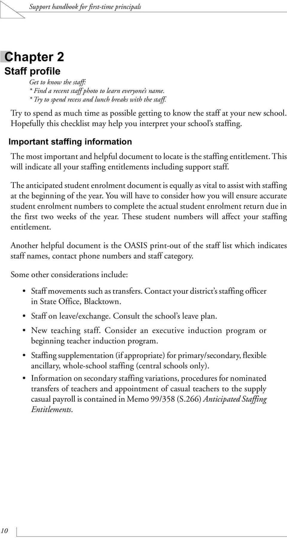 Important staffing information The most important and helpful document to locate is the staffing entitlement. This will indicate all your staffing entitlements including support staff.