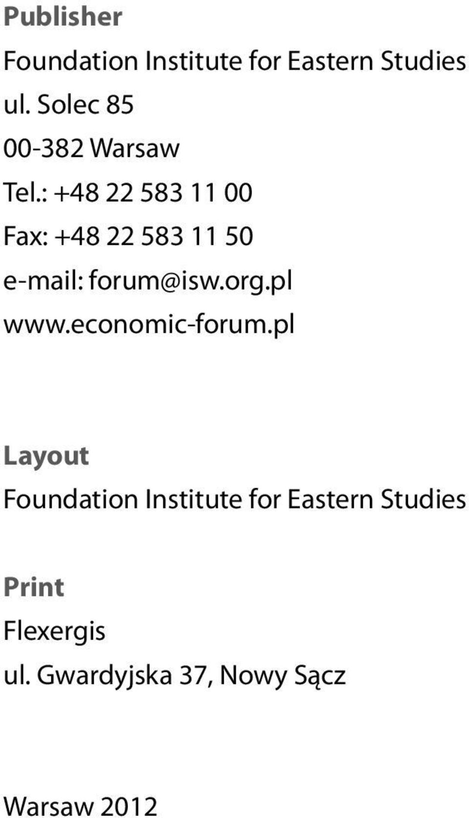 : +48 22 583 11 00 Fax: +48 22 583 11 50 e-mail: forum@isw.org.