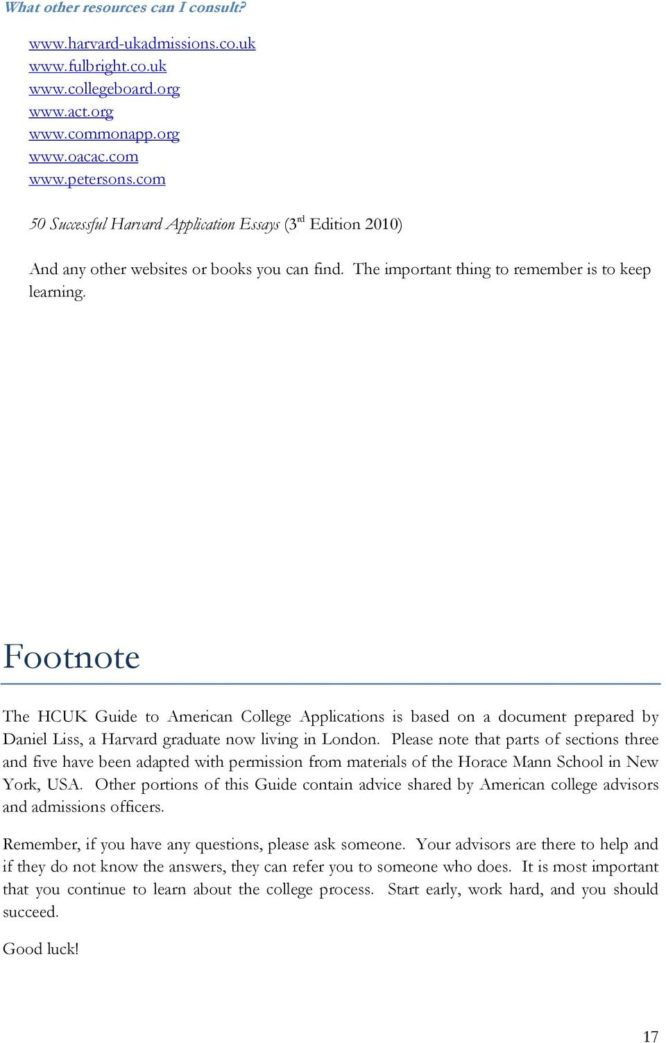 Footnote The HCUK Guide to American College Applications is based on a document prepared by Daniel Liss, a Harvard graduate now living in London.