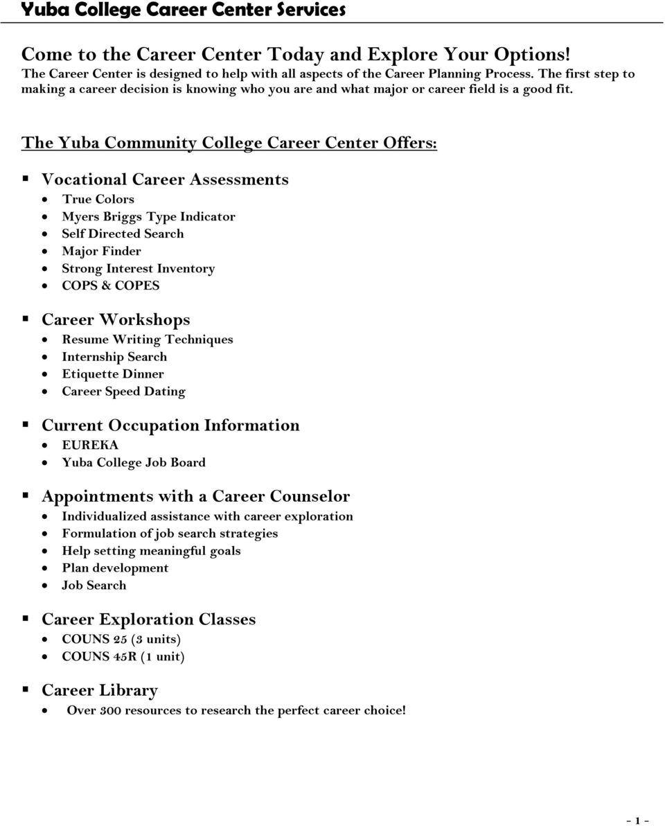 The Yuba Community College Career Center Offers: Vocational Career Assessments True Colors Myers Briggs Type Indicator Self Directed Search Major Finder Strong Interest Inventory COPS & COPES Career