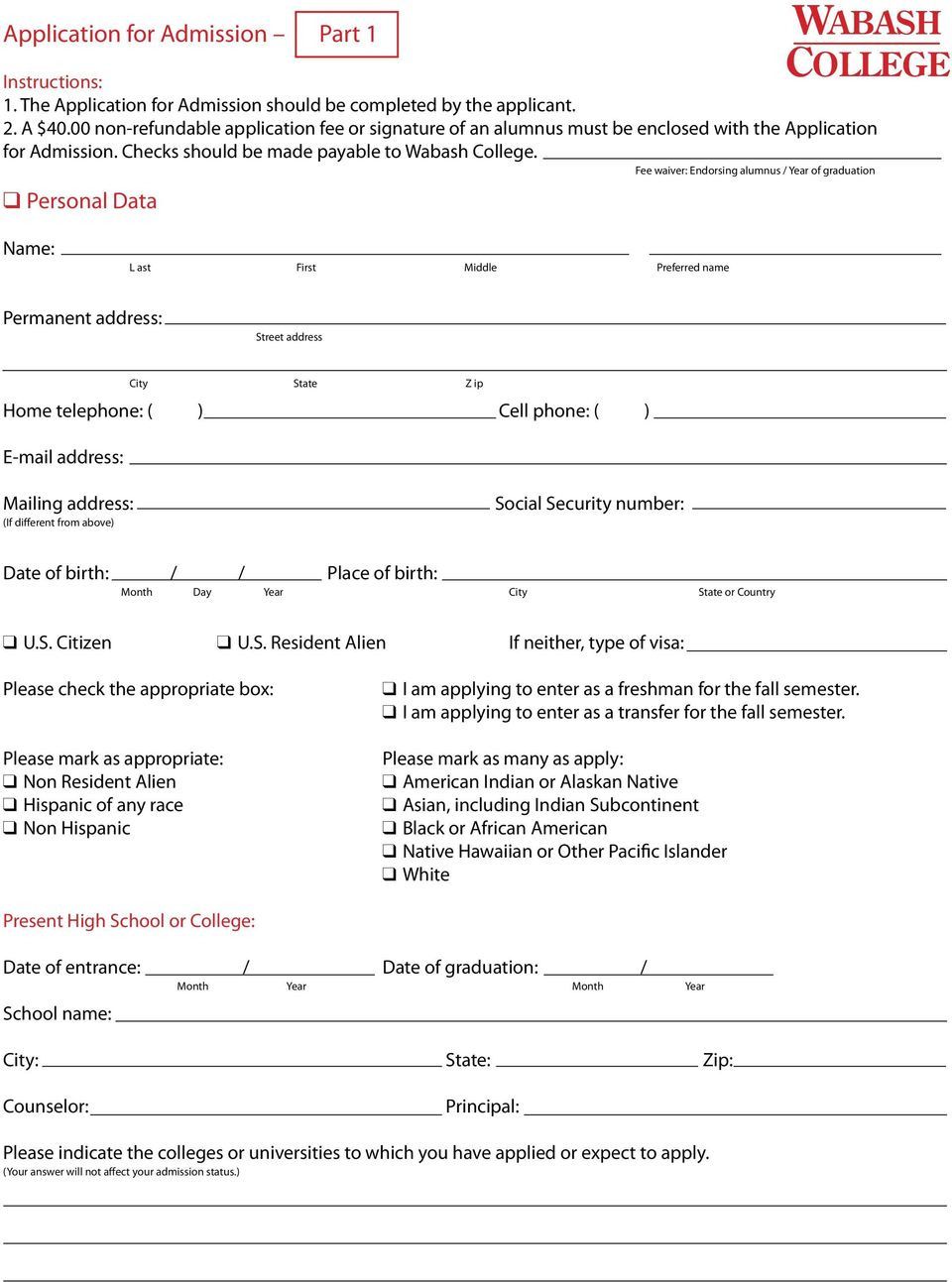 Fee waiver: Endorsing alumnus / Year of graduation q Personal Data Wabash L ast First Middle Preferred name Permanent address: Street address City State Z ip Home telephone: ( ) Cell phone: ( )
