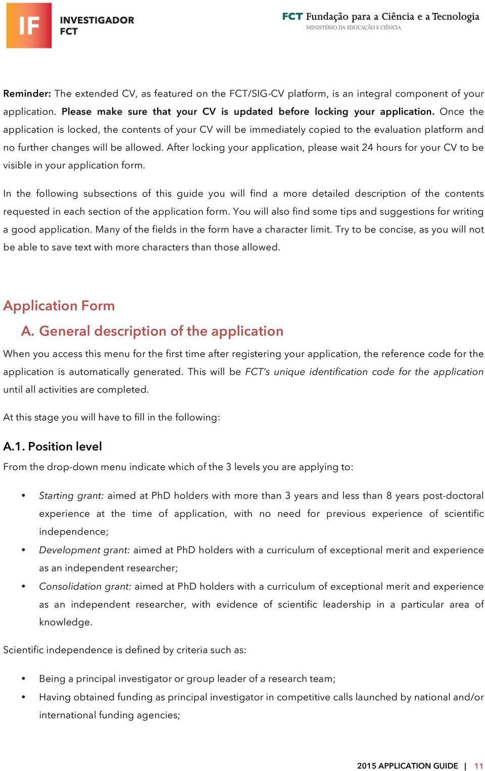 After locking your application, please wait 24 hours for your CV to be visible in your application form.