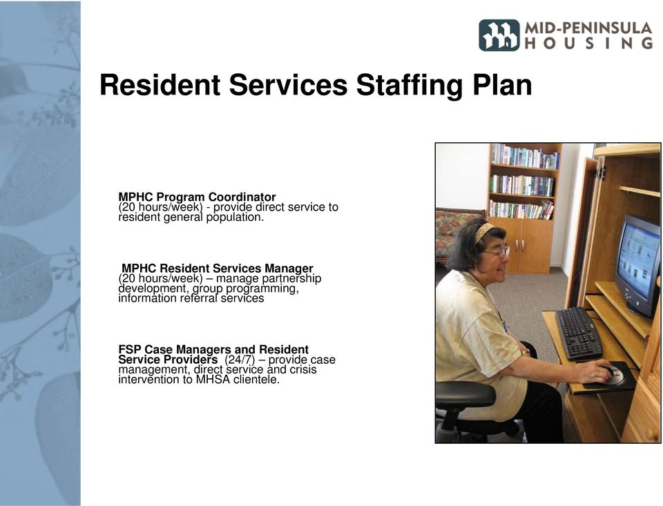 MPHC Resident Services Manager (20 hours/week) manage partnership development, group programming,