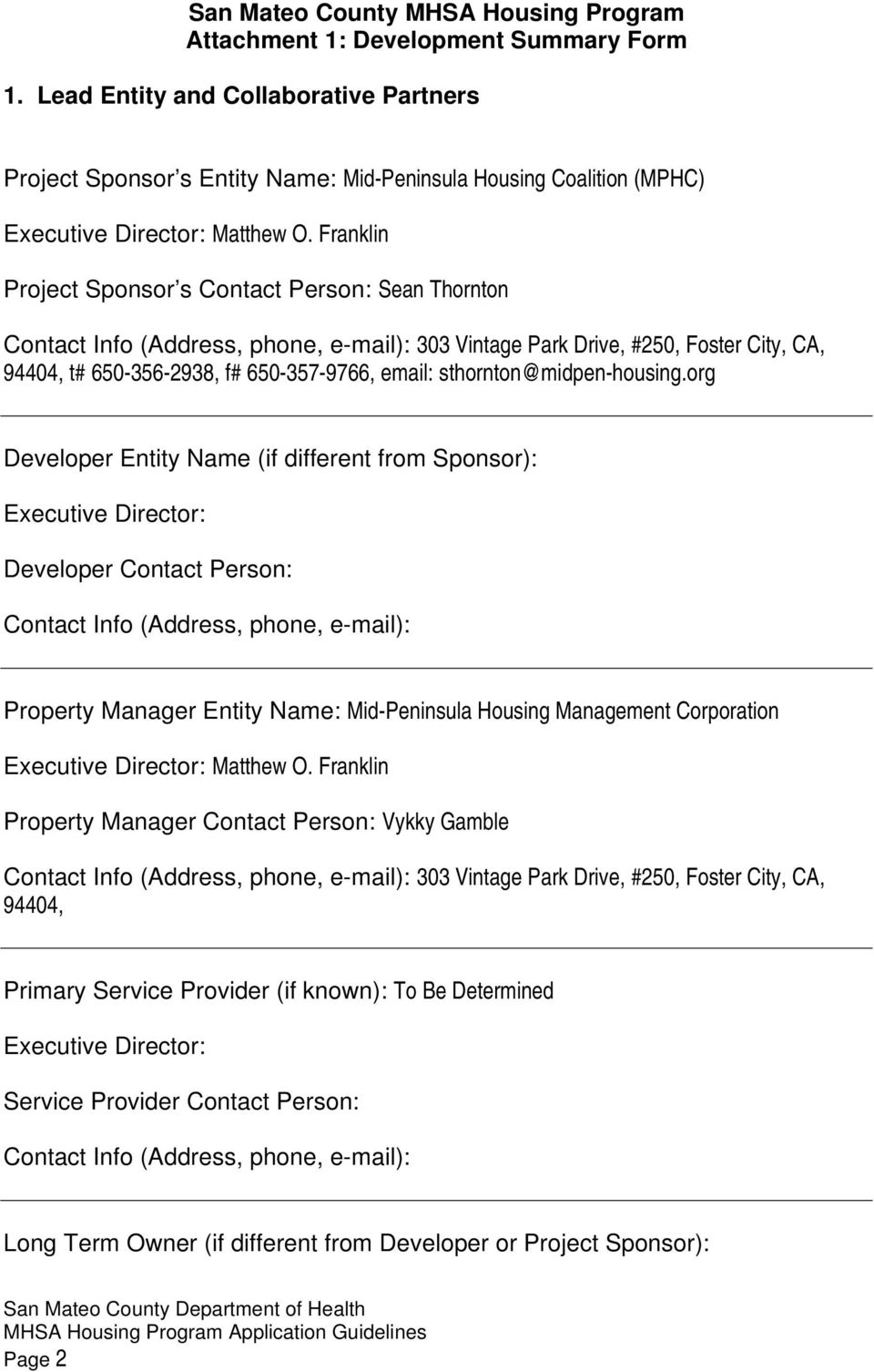 Franklin Project Sponsor s Contact Person: Sean Thornton Contact Info (Address, phone, e-mail): 303 Vintage Park Drive, #250, Foster City, CA, 94404, t# 650-356-2938, f# 650-357-9766, email:
