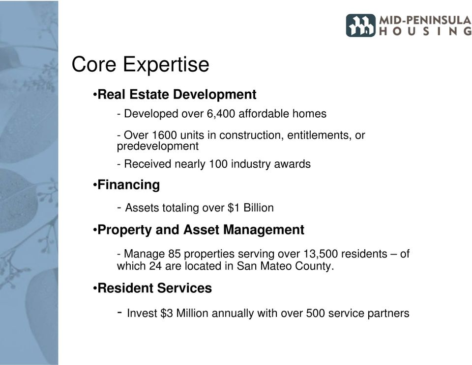 totaling over $1 Billion Property and Asset Management - Manage 85 properties serving over 13,500 residents