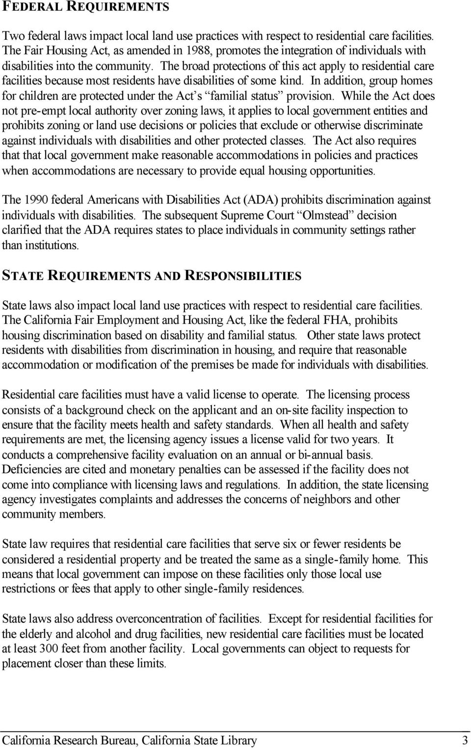 The broad protections of this act apply to residential care facilities because most residents have disabilities of some kind.