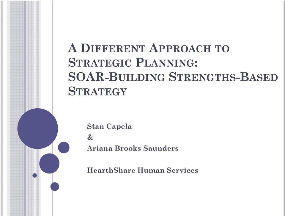 STRENGTHS-BASED STRATEGY Stan Capela