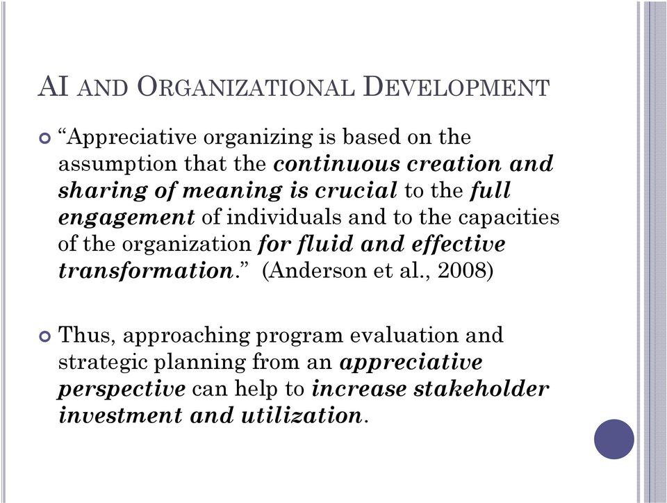 organization for fluid and effective transformation. (Anderson et al.